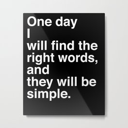 "Jack Kerouac Quote from ""On The Road"": They Will Be Simple Metal Print"