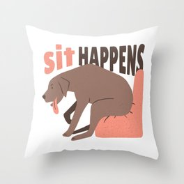 Sit Happens - Funny Dog Pun Design Throw Pillow