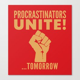 Procrastinators Unite Tomorrow (Red) Canvas Print