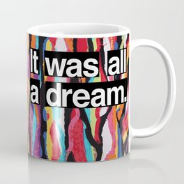 """It Was All A Dream"" Biggie Smalls Inspired Hip Hop Design Coffee Mug"