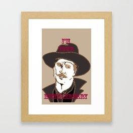 I'm your Huckleberry Framed Art Print