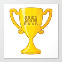 Best Mom Ever Canvas Print