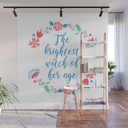 Brightest witch of her age Wall Mural