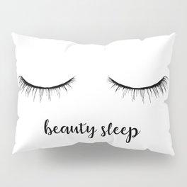 beauty sleep Pillow Sham