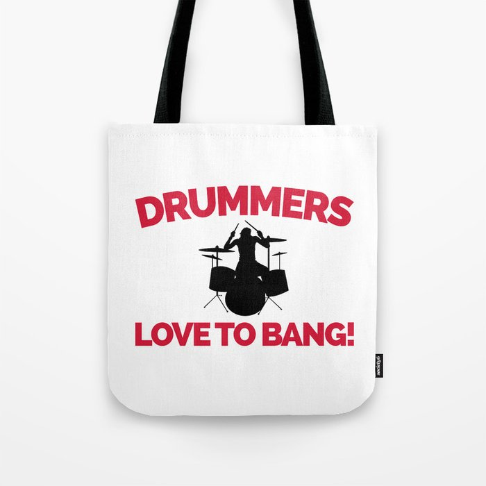 Drummers Love To Bang Music Quote Tote Bag