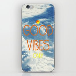 Good Vibes Only, with sky iPhone Skin