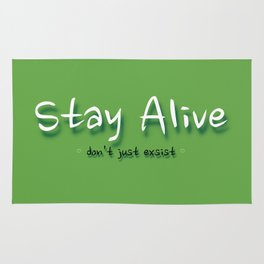 Stay Alive -don't just exsist Rug