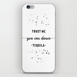 Text Art YOU CAN DANCE Tequila iPhone Skin