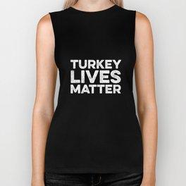 Turkey Lives Matter T-Shirt - Vegetarian Thanksgiving Biker Tank
