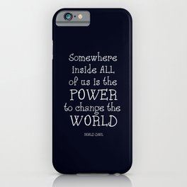 Somewhere inside all of us is the power to change the world - Matilda iPhone Case
