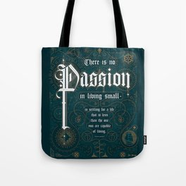 There Is No Passion In Living Small Tote Bag