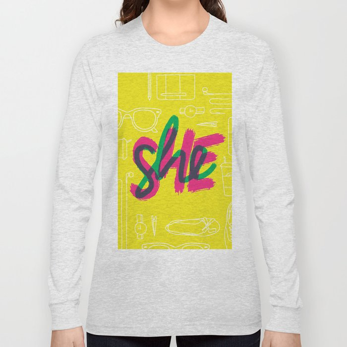 SHE [I] Long Sleeve T-shirt