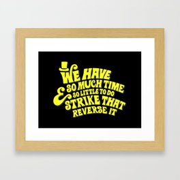 Strike That... Reverse It Framed Art Print