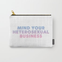 mind your heterosexual business Carry-All Pouch