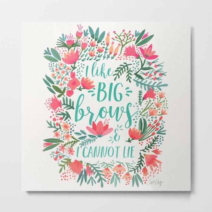 Big Brows – Juicy Palette Metal Print