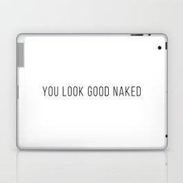 You Look Good Naked (White) Laptop & iPad Skin
