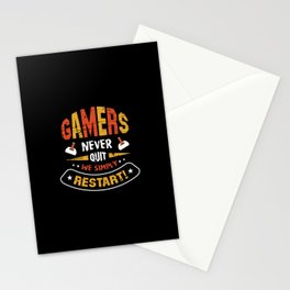 Gamers Never Quit we Simply Restart Stationery Cards