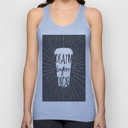 Death before Decaf Unisex Tank Top