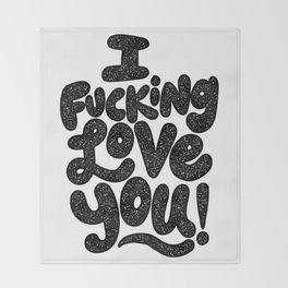 I f'ing love you Throw Blanket