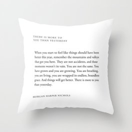 Morgan Harper Nichols Quote - When you start to feel like things Throw Pillow