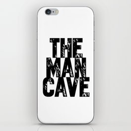 The Man Cave (black text on white) iPhone Skin