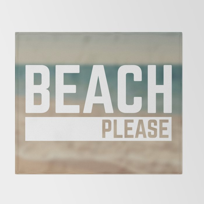 Beach Please Funny Quote Throw Blanket