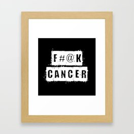 F@#K Cancer (inverse) Framed Art Print