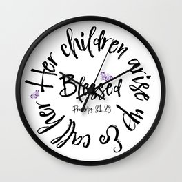 Proverbs 31 Children Call her Blessed Bible Verse Wall Clock