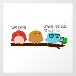 Tweeting is A Little Different These Days Art Print