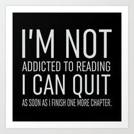 I'm Not Addicted - Black Art Print