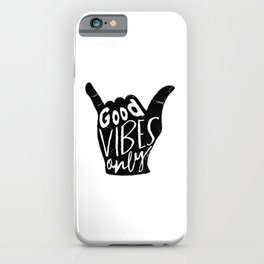 Good Vibes Only Shaka iPhone Case