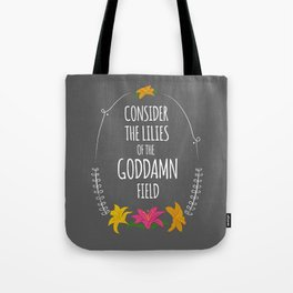 Consider the Lilies Tote Bag