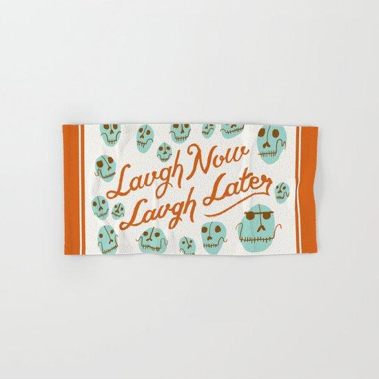 Laugh Now Laugh Later Hand & Bath Towel