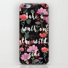 Take A Walk On The Wild Side iPhone & iPod Skin