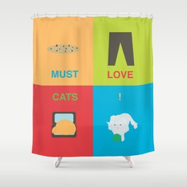 Must Love Cats Shower Curtain
