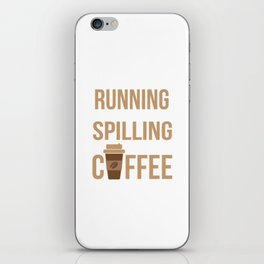 Tried Running, Kept Spilling My Coffee iPhone Skin