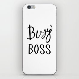 Busy boss Black and white hand lettering iPhone Skin
