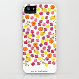 You are so pleasant. iPhone Case
