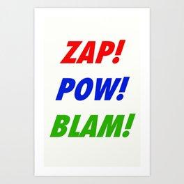 Zap! Pow! Blam! Art Print