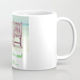 Time to Relax and Enjoy Life Coffee Mug