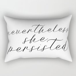 Nevertheless She Persisted *100% of Profits go to Charity Rectangular Pillow