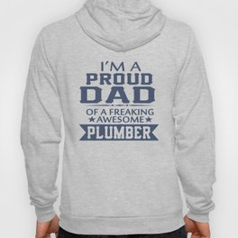 I'M A PROUD PLUMBER'S DAD Hoody