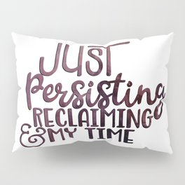Persisting and Reclaiming Pillow Sham