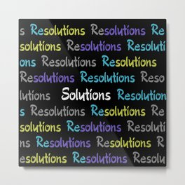 Resolutions becomes Solutions Metal Print