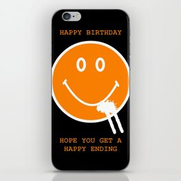 HAPPY BIRTHDAY I Hope You Get A Happy Ending iPhone Skin