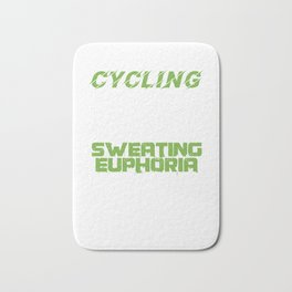 Cycling Sweating Euphoria Cyclist Bicycle MTB BMX Lovers Gifts Bath Mat