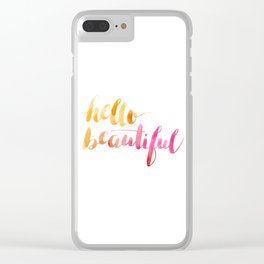 Hello Beautiful Clear iPhone Case