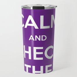 KEEP CALM AND CHECK THE ATTIC Travel Mug