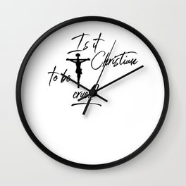 Is It Christian To Be Cruel? | Hypocrisy of the religious right Wall Clock