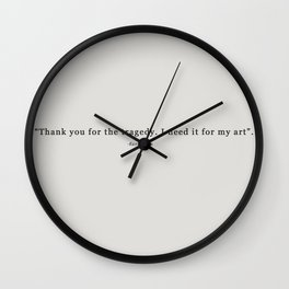 THANK YOU FOR THE TRAGEDY Wall Clock